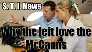 Why the Left Love the McCanns to bits
