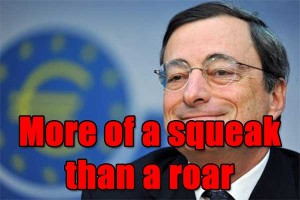 The European Central Bank Roars Like A Lion. But In Reality Is A Mouse
