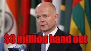 William Hague offers an 8 million dollar hand out